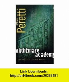 Nightmare Academy - The Veritas Project V. 2 Frank Peretti ,   ,  , ASIN: B002LLK6Q4 , tutorials , pdf , ebook , torrent , downloads , rapidshare , filesonic , hotfile , megaupload , fileserve