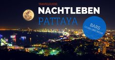 Nightlife Guide Sin City No.1: Pattaya, Thailand  http://flashpacking4life.de/nachtleben-pattaya-infos-tipps-preise-karte-bars-gogos-hotels/  #pattaya #thailand #nachtleben