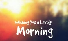 Good Morning Messages and Good Morning Quotes with images