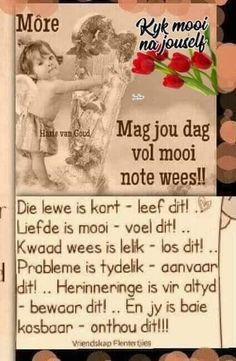 Good Morning Messages, Good Morning Greetings, Birthday Qoutes, Lekker Dag, Afrikaanse Quotes, Goeie Nag, Goeie More, Good Morning Inspirational Quotes, Positive Quotes