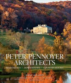 Peter Pennoyer Architects: Apartments, Townhouses, Country Houses by Peter Pennoyer | ISBN-13: 9780865652682.
