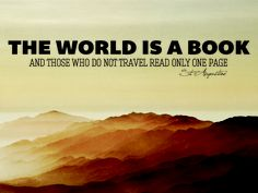 The world is a book and those who do not travel read only one page - St. Augustine #travel #quotes #travelling #wordsofwisdom #broncoroads