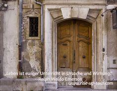 """""""Leben ist ewiger Unterricht in Ursache und Wirkung."""" --Ralph Waldo Emerson / www.rise-up-tour.com"""