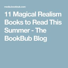 11 Magical Realism Books to Read This Summer - The BookBub Blog