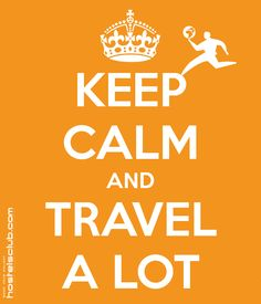 KEEP CALM AND TRAVEL A LOT