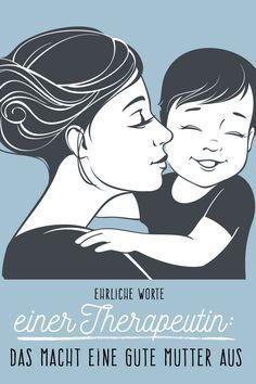 Eine Therapeutin erklärt, woran sie gute Mütter erkennt.