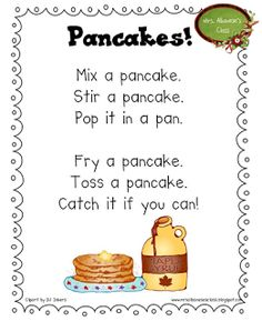 "Action Poem, ""Pancakes"" to go with If you Give a Pig a Pancake.   Rusk: I can create questions to go with poems found (and used) from this page.  If you write questions, will you please let me know so the work is not repeated? THANKS! TB"
