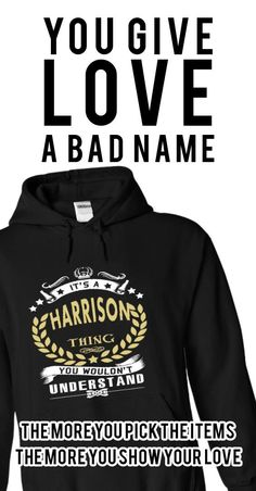Its a HARRISON Thing You Wouldnt Understand - T Shirt, Hoodie, Hoodies, Year,Name, Birthday