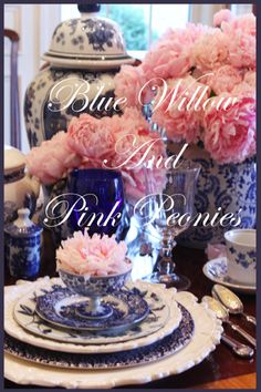StoneGable: BLUE WILLOW AND PINK PEONIES TABLESCAPE     Stone Gable blog is a must look!
