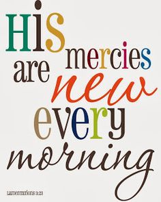 Thank you that each day is new....