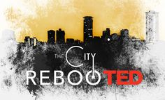 The City RebooTED
