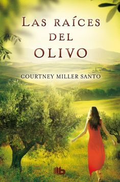 Buy Las raíces del olivo by Courtney Miller Santo and Read this Book on Kobo's Free Apps. Discover Kobo's Vast Collection of Ebooks and Audiobooks Today - Over 4 Million Titles! Books To Read, My Books, Great Thinkers, I Love Reading, Great Books, Audiobooks, This Book, Novels, Romantic