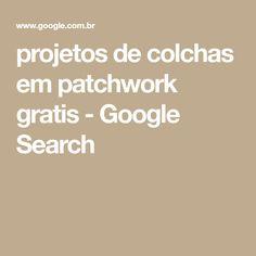 projetos de colchas em patchwork gratis - Google Search