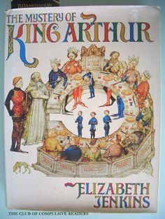 The Club of Compulsive Readers: The Mistery of King Arthur. (El Misterio del Rey Arturo) De Elizabeth Jenkins