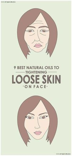 9 Best Natural Oils to Tightening Loose Skin on face.