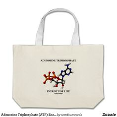 """Adenosine Triphosphate (ATP) Energy For Life Jumbo Tote Bag #atp #adenosinetriphosphate #energyforlife #energy #lifesaying #wordsandunwords #geek #attitude Make others do a double-take with a dose of wry chemical molecule attitude with this tote bag featuring the saying """"Adenosine Triphosphate Energy For Life""""."""