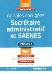 Marc Dalens - Annales corrigées Secrétaire administratif et SAENES. http://hip.univ-orleans.fr/ipac20/ipac.jsp?session=145769L71795W.995&menu=search&aspect=subtab48&npp=10&ipp=25&spp=20&profile=scd&ri=1&source=~!la_source&index=.GK&term=Annales+corrig%C3%A9es+Secr%C3%A9taire+administratif+et+SAENES&x=0&y=0&aspect=subtab48
