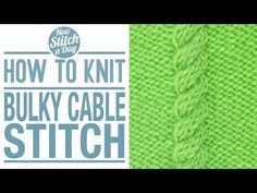 The Bulky Cable :: Knitting Stitch #126