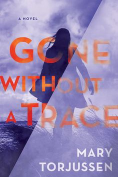 Gone Without a Trace by Mary Torjussen | PenguinRandomHouse.com  Amazing book I had to share from Penguin Random House