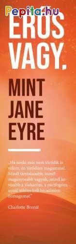 """Erős vagy. Mint Jane Eyre  """"Ha senki más nem törődik is velem, én törődöm magammal. Minél társtalanabb, minél magányosabb vagyok, minél kevesebb a jóakaróm, a pártfogóm, annál többre kell becsülnöm önmagamat.""""  Charlotte Brontë Jane Eyre, Calm, Products, Gadget"""