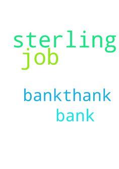 I  need a job with sterling bank.thank - I need a job with sterling bank.thank you  Posted at: https://prayerrequest.com/t/QBU #pray #prayer #request #prayerrequest