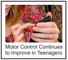 Changes in Fine Motor Control Through Teenage Years - Pinned by @PediaStaff – Please Visit ht.ly/63sNtfor all our pediatric therapy pins