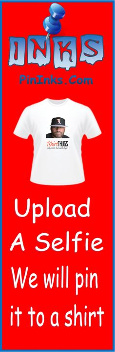 Upload your selfie to PinInks.com and we will pin your selfie with inks to a white t-shirt.