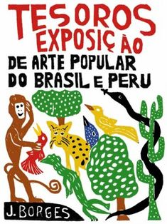 José Borges' playful woodcut prints of life in Rural Northeastern Brazil have made him one of the most renowned folk artists in the world. Arte Popular, Stamp Printing, Screen Printing, Advanced Higher Art, Comic Poster, High Art, Naive Art, Gravure, Art Google