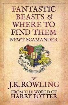 Fantastic Beasts and Where to Find Them – J.K. Rowling – Bloombury (juillet 2009)