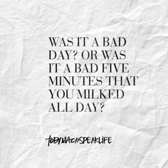 Was it a bad day? Or was it a bad 5 five minutes that you milked all day depression self talk distraction n d
