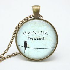 If Your A Bird I'm A Bird Romantic Quote Necklace by RavensDen2, $10.49