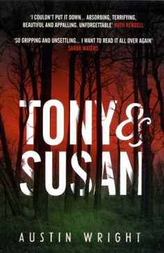 TONY & SUSAN by Austin Wright (film title: Nocturnal Animals) Fifteen years ago, Susan Morrow left her first husband Edward Sheffield. One day, comfortable in her home, and her second marriage, she receives, entirely out of the blue, a parcel containing the manuscript of her ex-husband's first novel. He writes asking her to read the book; she was always his best critic, he says.
