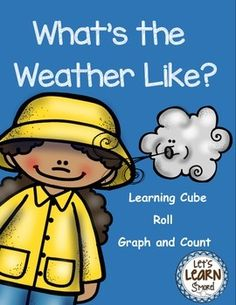 WEATHER - Learning Cube, Roll, Graph and Count TeachersPayTeachers.com