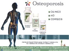 Todos debemos cuidarnos del #Osteoporosis. Aquí tienes la #Mejor forma #Natural y #Organico de #Nutrilite y #Amway. #LDAmway #CalMagD #Ajo #ComplejoB