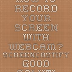 How to record your screen with WebCam? ScreenCastify Good solution | – FLASH-JET – – FLASH-JET –