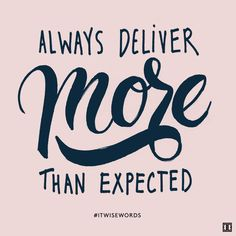 """Always deliver more than expected."" — Larry Page #ITWiseWords"