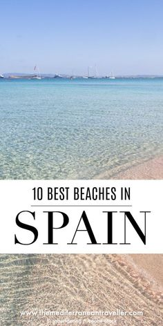 With one of the longest coastlines in Europe, it's no wonder Spain and beaches go hand in hand. Here are 10 of the best beaches: there's something here for everyone, from volcanic black sand beaches in the Canary Islands to the translucent water and soft sands of the Balearics to the wilder shores of Galicia. #spain #beach #europe