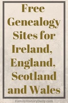 5 Free Genealogy Sites for England, Scotland and Ireland Researching ancestors from England, Scotland, Wales or Ireland? Here's a list of free genealogy sites for the UK and Ireland where you can find everything from census returns and military Free Genealogy Records, Free Genealogy Sites, Genealogy Forms, Genealogy Search, Genealogy Chart, Family Genealogy, Ancestry Records, Genealogy Quotes, Free Ancestry Search