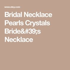 Bridal Necklace  Pearls Crystals Bride's Necklace