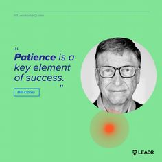 """""""Patience is a key element of success. Anne Sweeney, Motivational Leadership Quotes, Low Confidence, Jack Welch, Richard Branson, Graphic Quotes, Bill Gates, Free Quotes, Social Media Design"""