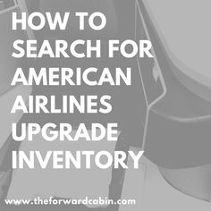 How to Search for American Airlines Upgrade Space Using ExpertFlyer