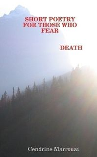 Author interview poet photographer cendrine marrouat chats short poetry for those who fear death by cendrine marrouat ebook fandeluxe Document