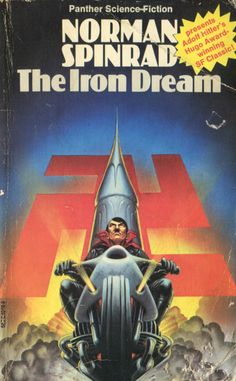 Norman Spinrad's The Iron Dream