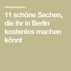 11 schöne Sachen, die ihr in Berlin kostenlos machen könnt