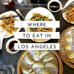 Where to eat in Los Angeles - from dumplings, ramen, tacos, burgers, food trucks, desserts, fancy dinners, and more | http://www.rtwgirl.com