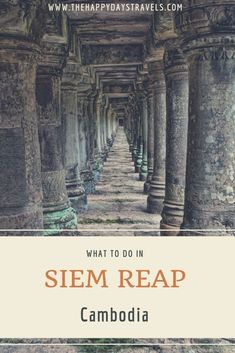 What To Do in Siem Reap, Cambodia - The Happy Days Travels Cambodia Itinerary, Cambodia Beaches, Cambodia Travel, Backpacking India, Backpacking South America, Work Travel, Asia Travel, Angkor Wat Cambodia, Travel Advice