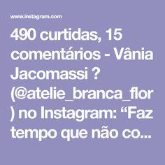 """490 curtidas, 15 comentários - Vânia Jacomassi 👩 (@atelie_branca_flor) no Instagram: """"Faz tempo que não compartilho vídeo de pontos fofinhos 😍 borá lá olhar o vídeo e aprender 🙆 que…"""""""