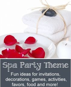 Spa Birthday Theme - Great spa themed birthday party ideas for kids, tweens and teens. FREE homemade spa recipes too! Fun theme ideas for decorations, games, activities, food, favors and