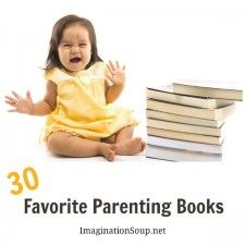 30 Favorite Parenting Books from Imagination Soup readers Parenting Books, Parenting 101, Foster Family, Kids Behavior, Book Reader, Book Suggestions, Play To Learn, Kid Styles, Fun Learning