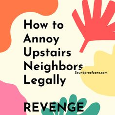How to Annoy Upstairs Neighbors Legally REVENGE NOW How To Get Revenge, Arthritis Relief, Sound Proofing, Work From Home Moms, Marketing Ideas, Annoyed, Mom Blogs, Affiliate Marketing, Gifts For Him